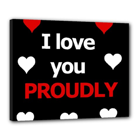 I Love You Proudly Canvas 20  X 16  by Valentinaart
