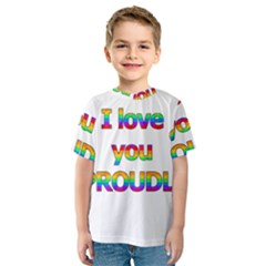 I Love You Proudly 2 Kids  Sport Mesh Tee by Valentinaart