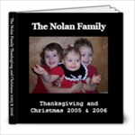 Nolan Family christmas and Thanksgiving 2005-06 - 8x8 Photo Book (30 pages)