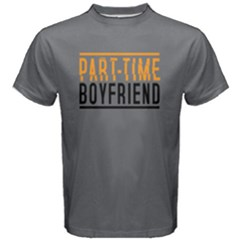 Part Time Boyfriend  Men s Cotton Tee by FunnySaying