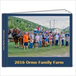 2016 Orme Family Farm - 11 x 8.5 Photo Book(20 pages)