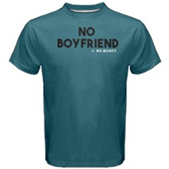 No Boyfriend   Men s Cotton Tee by FunnySaying