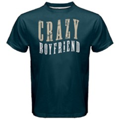 Crazy Boyfriend   Men s Cotton Tee