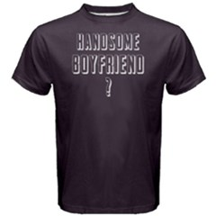 Handsome Boyfriend    Men s Cotton Tee by FunnySaying