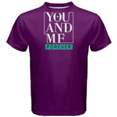 You and me forever - Men s Cotton Tee by FunnySaying