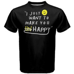 I Just Want To Make You Happy   Men s Cotton Tee by FunnySaying
