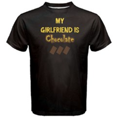 Black chocolate is my girlfriend Men s Cotton Tee by FunnySaying