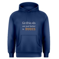 Blue Girlfriends Are Just Better In Books  Men s Pullover Hoodie by FunnySaying