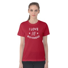 I love my boyfriend - Women s Cotton Tee by FunnySaying