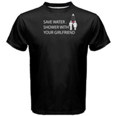 Black save water shower with your girlfriend Men s Cotton Tee by FunnySaying