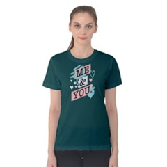 Me And You   Women s Cotton Tee by FunnySaying