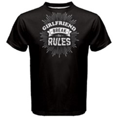 Black Girlfriend Break The Rules Men s Cotton Tee by FunnySaying