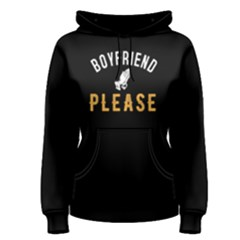 Boyfriend please - Women s Pullover Hoodie by FunnySaying