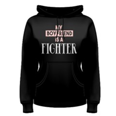 My boyfriend is a fighter - Women s Pullover Hoodie by FunnySaying