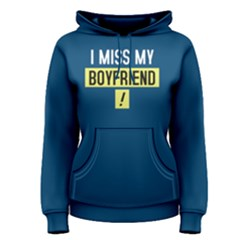 I Miss My Boyfriend   Women s Pullover Hoodie by FunnySaying