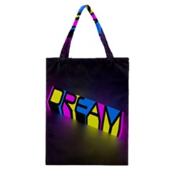 Dream Colors Neon Bright Words Letters Motivational Inspiration Text Statement Classic Tote Bag by Alisyart