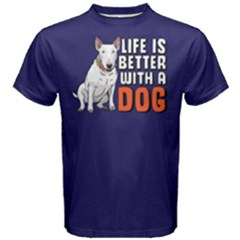 Life is better with a dog - Men s Cotton Tee by FunnySaying