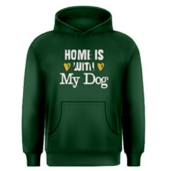 Home Is With My Dog   Men s Pullover Hoodie by FunnySaying