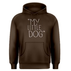 My little dog - Men s Pullover Hoodie by FunnySaying