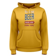 Yellow ice cold beer served here for you  Women s Pullover Hoodie by Project01