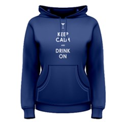 Blue Keep Calm And Drink On  Women s Pullover Hoodie