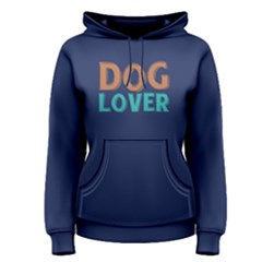 Dog lover -  Women s Pullover Hoodie by FunnySaying