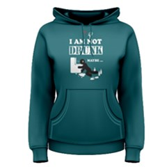 Green I Am Not Drunk Women s Pullover Hoodie by FunnySaying