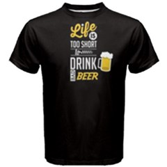 Black Life Is Too Short To Drink Bad Beer  Men s Cotton Tee