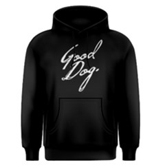 Good Dog   Men s Pullover Hoodie by FunnySaying