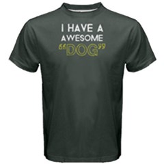 I have a awesome dog - Men s Cotton Tee