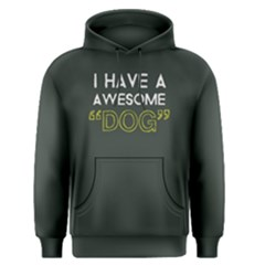 I Have A Awesome Dog   Men s Pullover Hoodie by FunnySaying