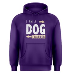 I am a dog trainer - Men s Pullover Hoodie by FunnySaying