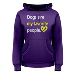 Dogs Are My Favorite People   Women s Pullover Hoodie by FunnySaying