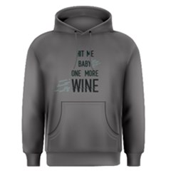 Grey Hit Me Baby One More Wine  Men s Pullover Hoodie by FunnySaying
