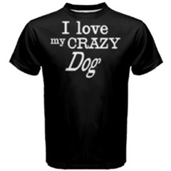 I Love My Crazy Dog   Men s Cotton Tee by FunnySaying