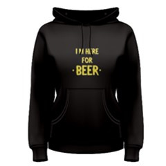 Black I M Here For Beer  Women s Pullover Hoodie