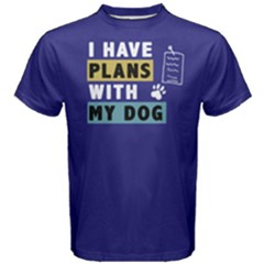 I Have Plans With My Dog   Men s Cotton Tee by FunnySaying