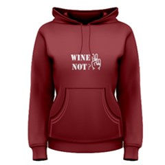 Red wine not  Women s Pullover Hoodie by Project01