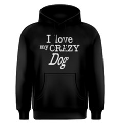 I Love My Crazy Dog   Men s Pullover Hoodie by FunnySaying
