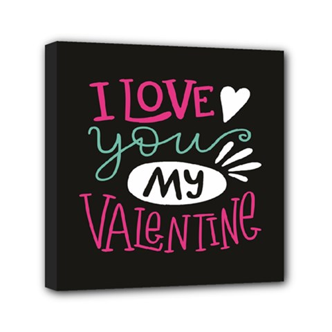 I Love You My Valentine / Our Two Hearts Pattern (black) Mini Canvas 6  X 6  by FashionFling