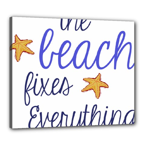 The Beach Fixes Everything Canvas 24  X 20