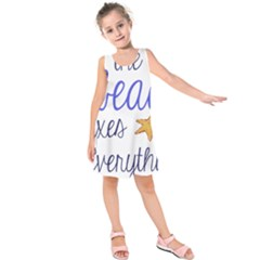The Beach Fixes Everything Kids  Sleeveless Dress by OneStopGiftShop