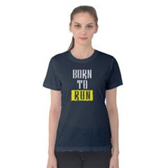 Born To Run   Women s Cotton Tee