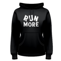 Run more - Women s Pullover Hoodie by FunnySaying