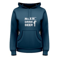 Blue real man drink beer  Women s Pullover Hoodie by Project01
