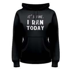 I Ran Today   Women s Pullover Hoodie by FunnySaying