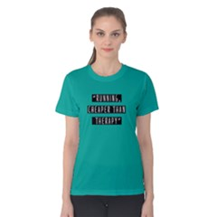 Running Cheaper Than Therapy   Women s Cotton Tee