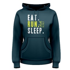 Eat Run Sleep   Women s Pullover Hoodie by FunnySaying