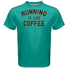 Running Is Like Coffee   Men s Cotton Tee by FunnySaying