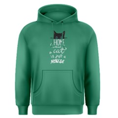 Green A Home Without A Cat Is Just A House  Men s Pullover Hoodie by FunnySaying